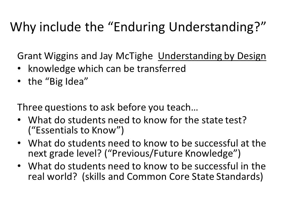 Why include the Enduring Understanding