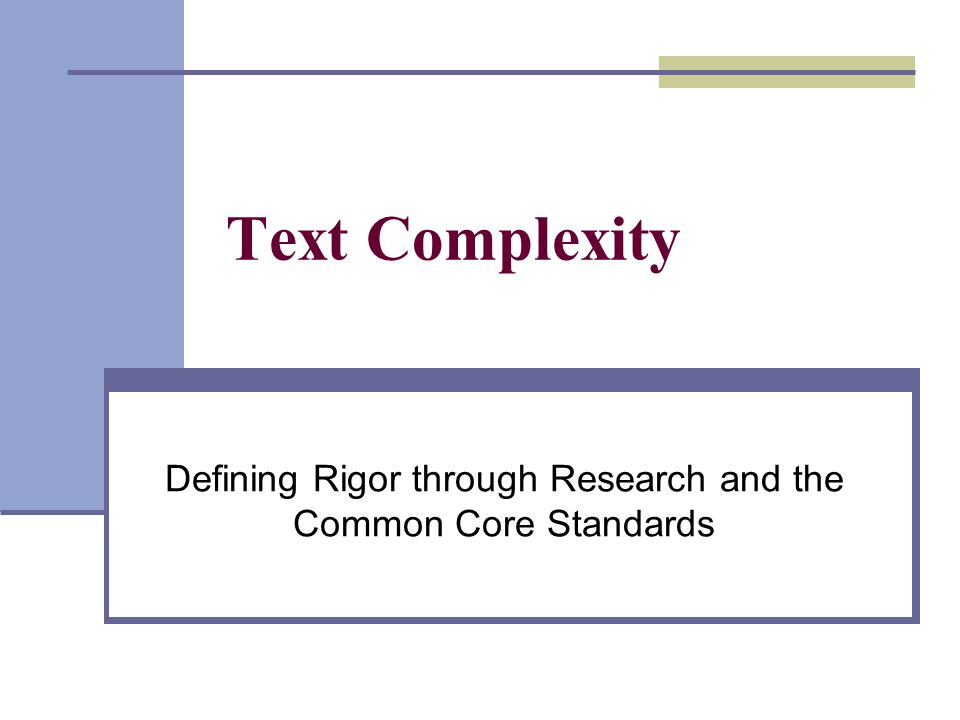 Defining Rigor through Research and the Common Core Standards