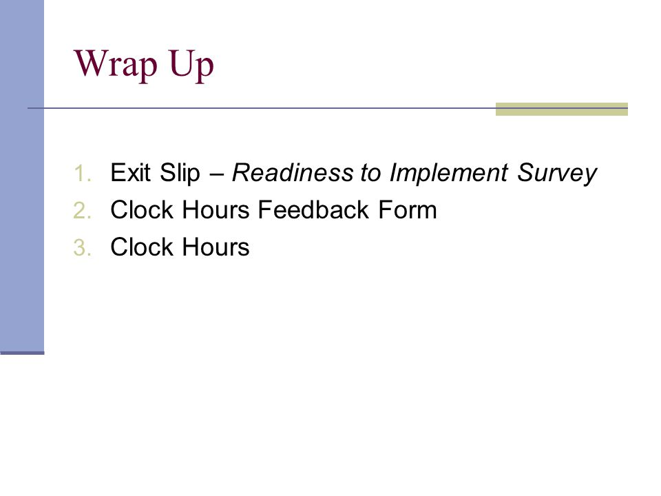 Wrap Up Exit Slip – Readiness to Implement Survey