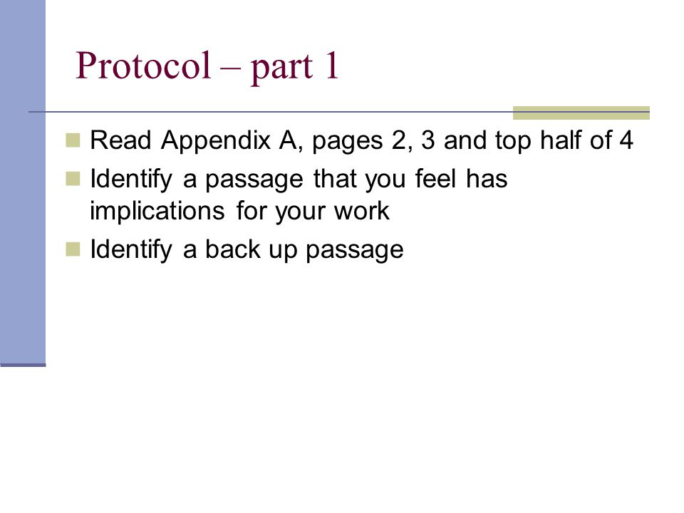 Protocol – part 1 Read Appendix A, pages 2, 3 and top half of 4