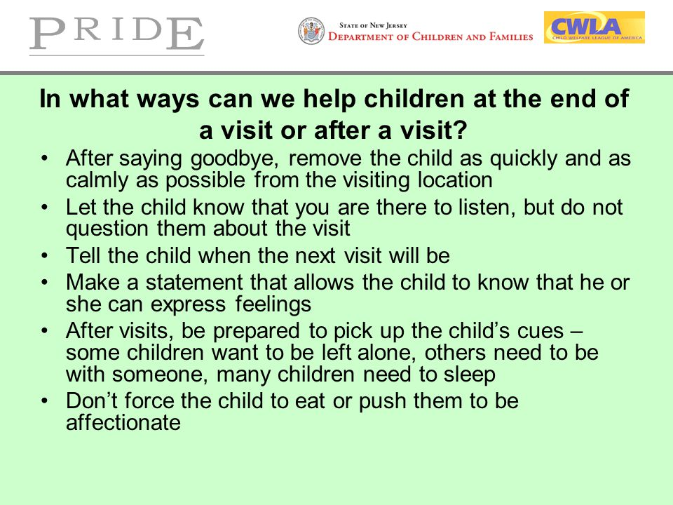 In what ways can we help children at the end of a visit or after a visit
