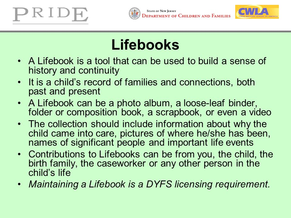 Lifebooks A Lifebook is a tool that can be used to build a sense of history and continuity.