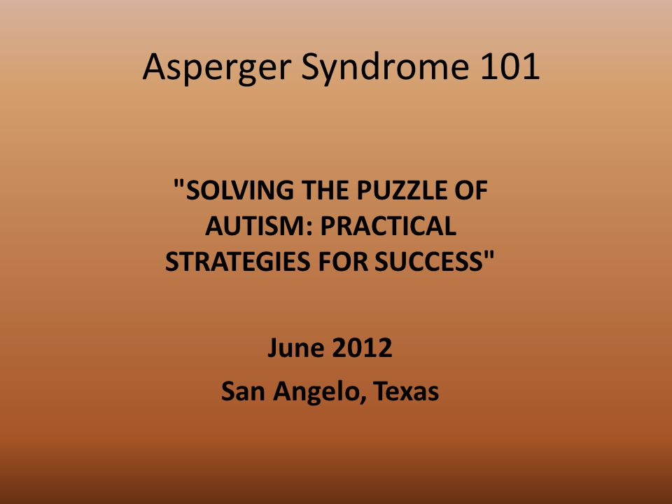SOLVING THE PUZZLE OF AUTISM: PRACTICAL STRATEGIES FOR SUCCESS