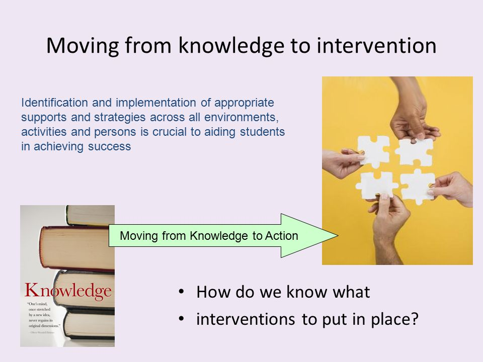 Moving from knowledge to intervention