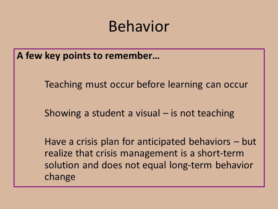 Behavior A few key points to remember…