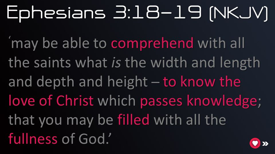 Ephesians 3:18-19 (NKJV)