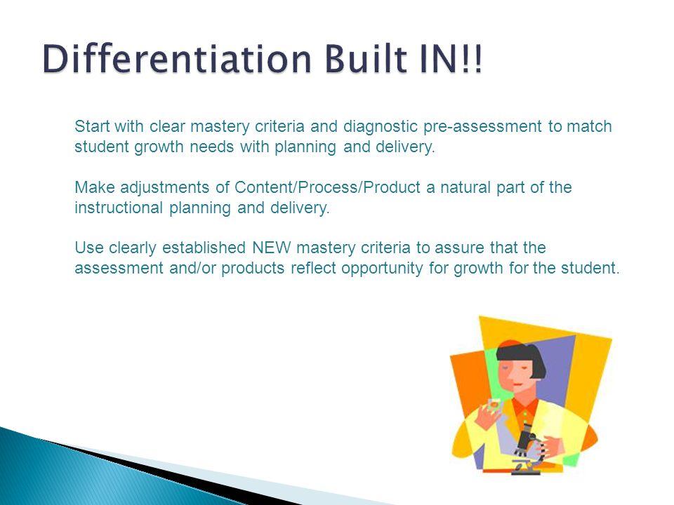 Differentiation Built IN!!