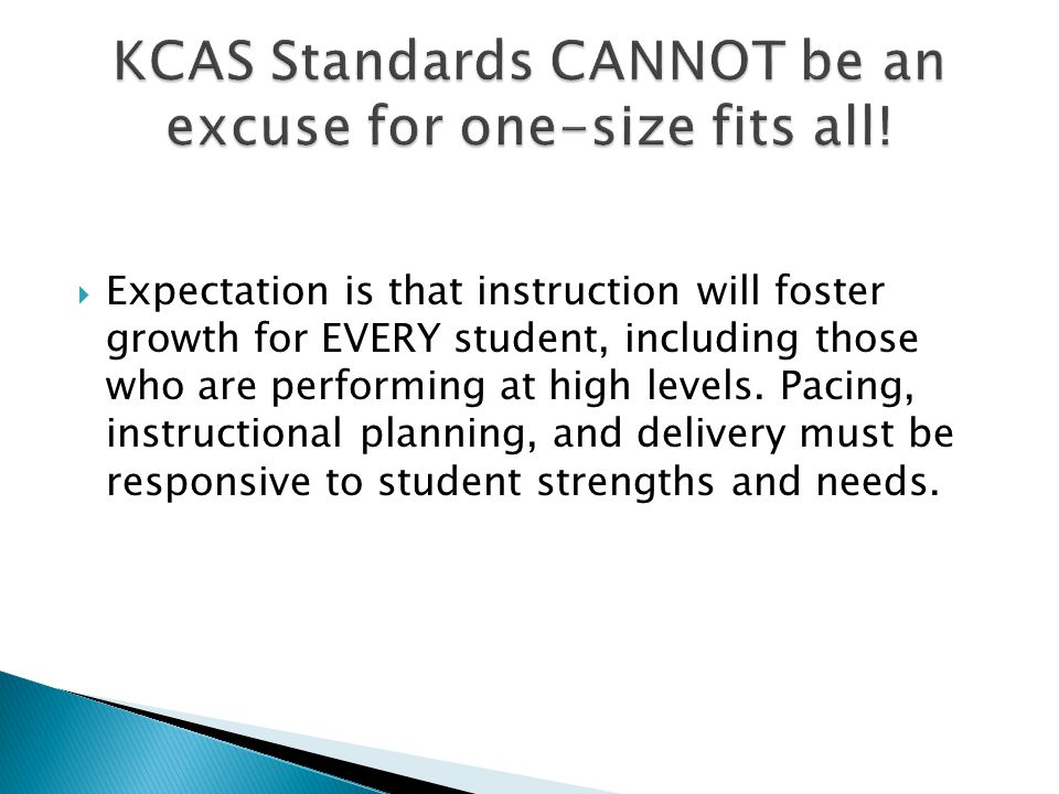 KCAS Standards CANNOT be an excuse for one-size fits all!