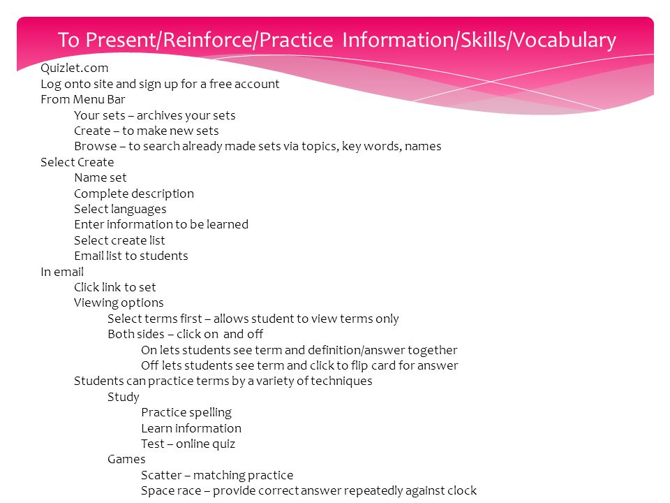 To Present/Reinforce/Practice Information/Skills/Vocabulary