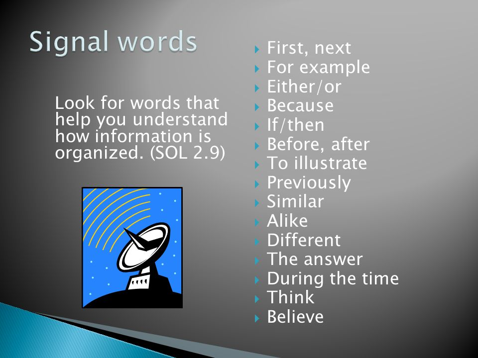 Signal words First, next For example Either/or Because If/then