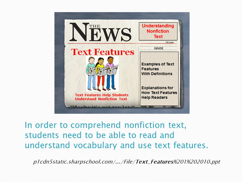 Call attention to the handout: Nonfiction Text Features
