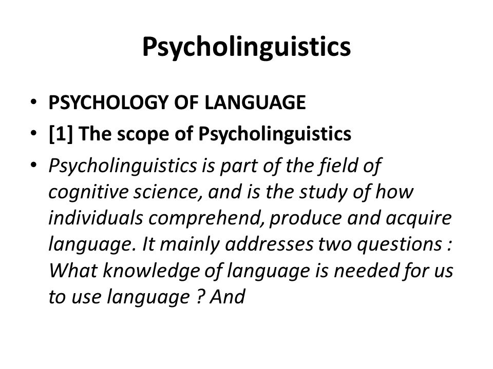 Psycholinguistics PSYCHOLOGY OF LANGUAGE