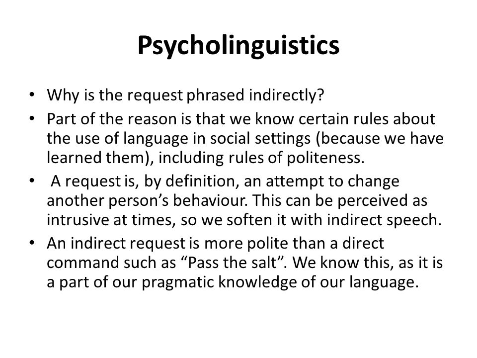 Psycholinguistics Why is the request phrased indirectly