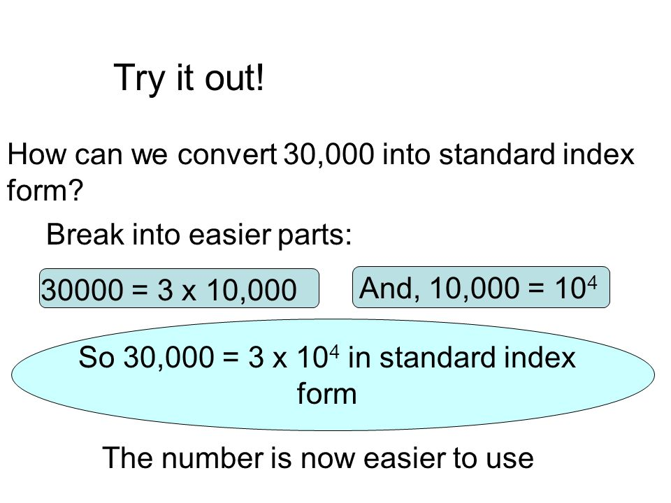 So 30,000 = 3 x 104 in standard index form