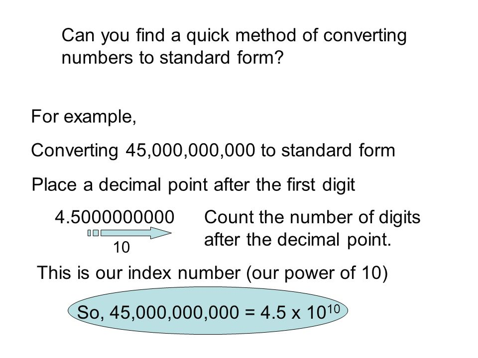 Can you find a quick method of converting numbers to standard form