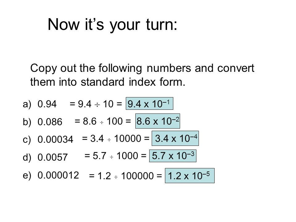 Now it's your turn: Copy out the following numbers and convert them into standard index form. 0.94.
