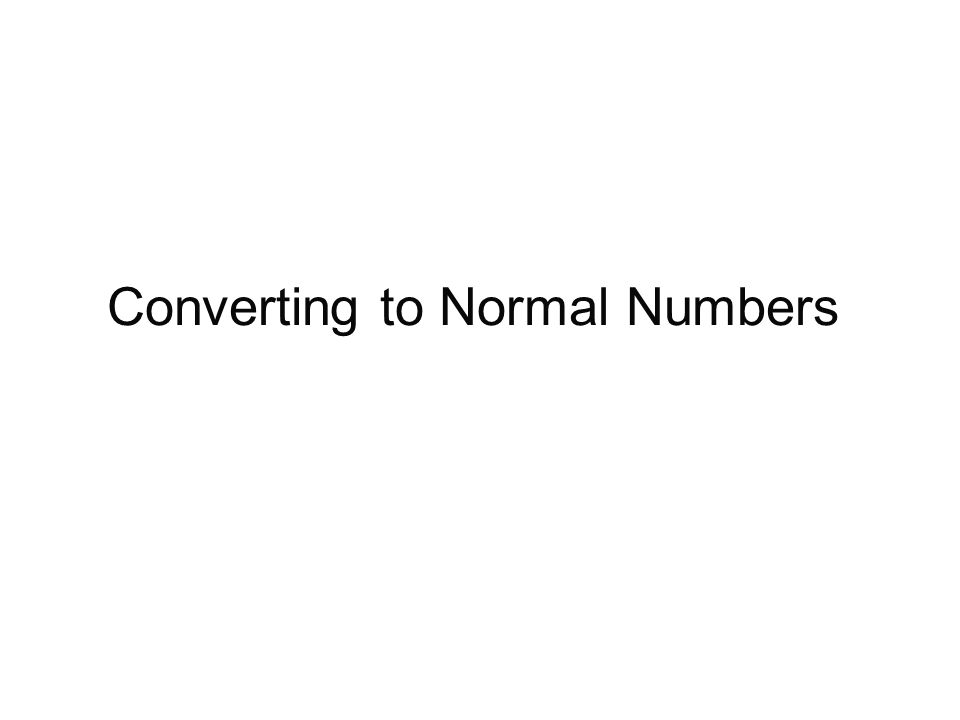 Converting to Normal Numbers