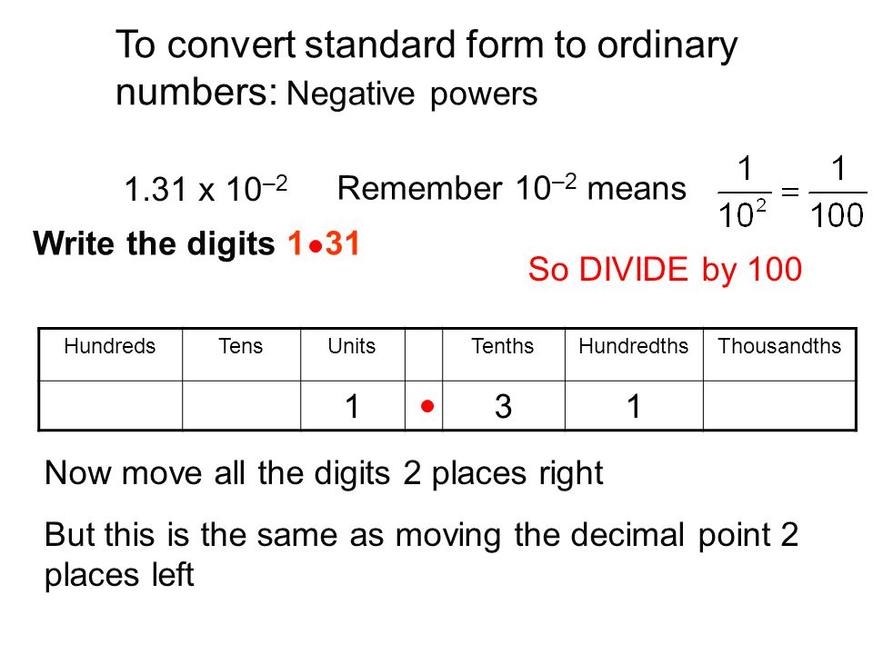 To convert standard form to ordinary numbers: Negative powers