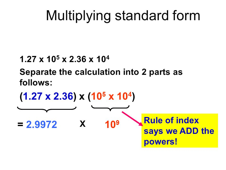 Multiplying standard form