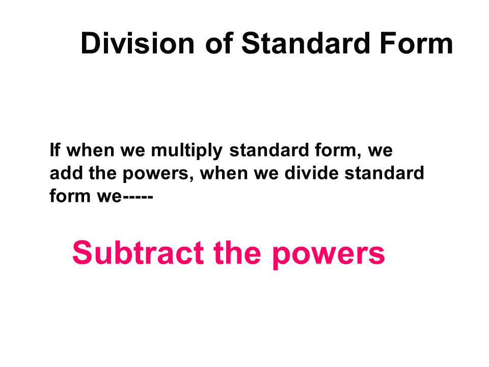 Division of Standard Form