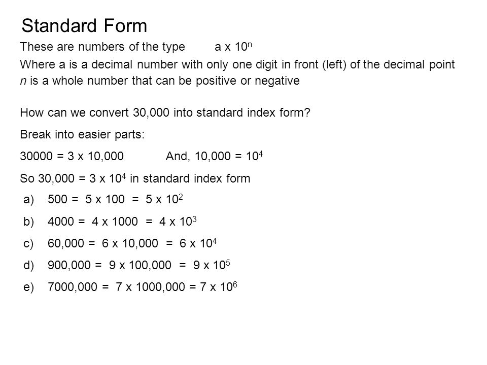 Standard Form These are numbers of the type a x 10n