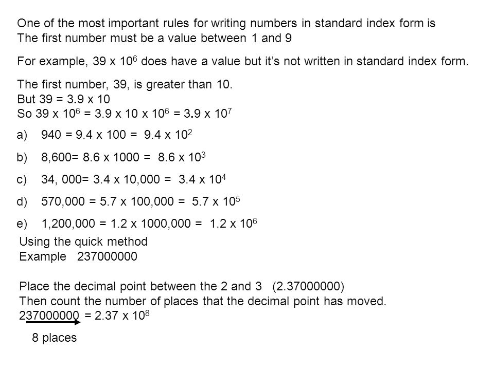 One of the most important rules for writing numbers in standard index form is