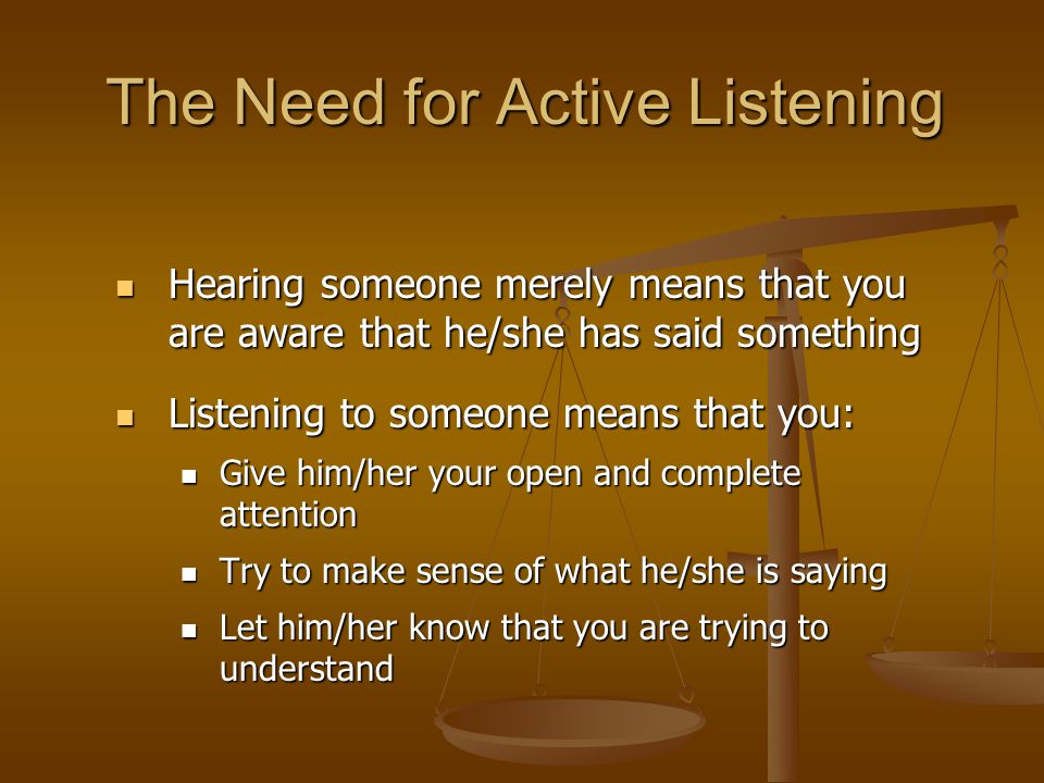 The Need for Active Listening