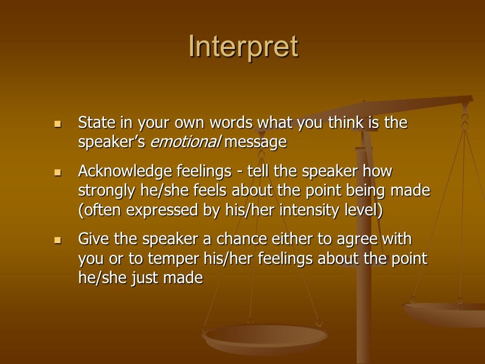 Interpret State in your own words what you think is the speaker's emotional message.