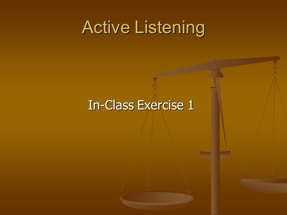 Active Listening In-Class Exercise 1