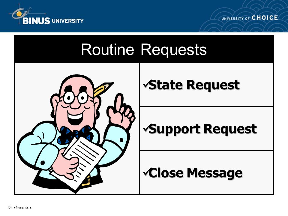 Routine Requests State Request Support Request Close Message