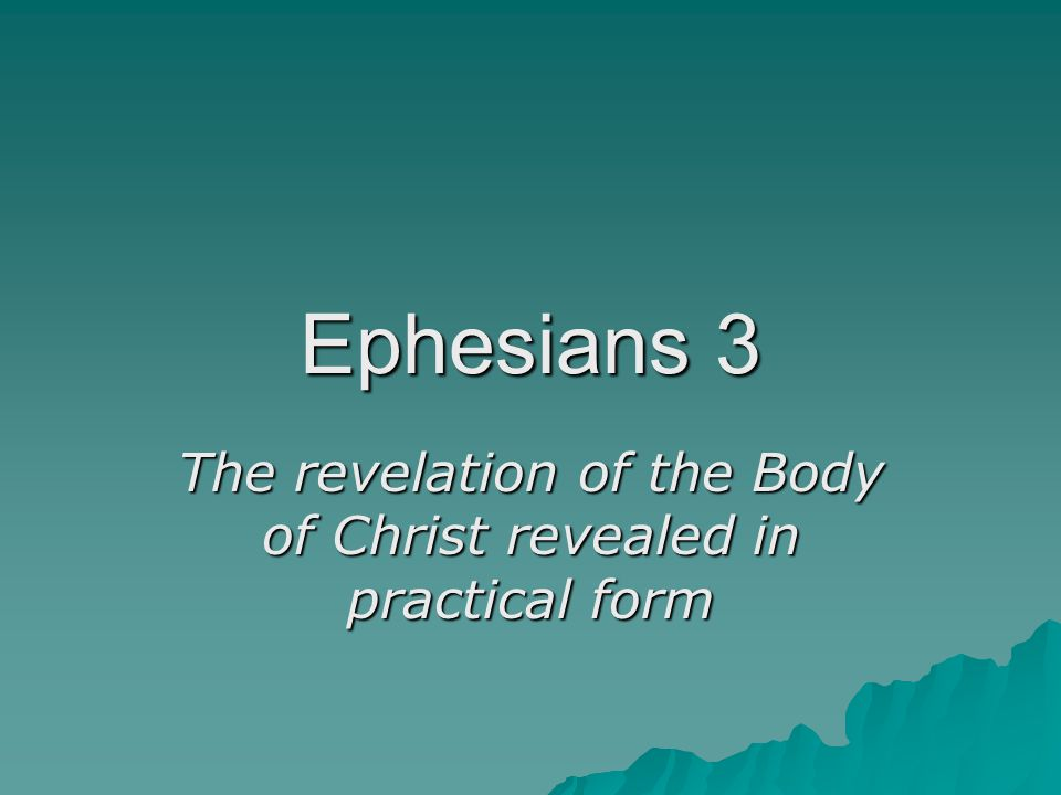 The revelation of the Body of Christ revealed in practical form