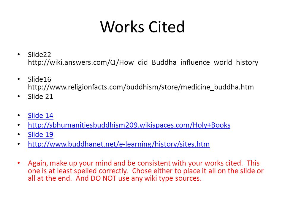 Works Cited Slide22 http://wiki.answers.com/Q/How_did_Buddha_influence_world_history.