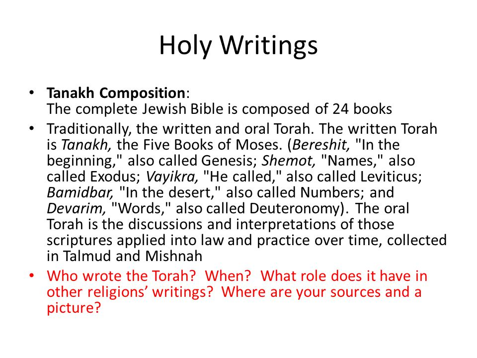 Holy Writings Tanakh Composition: The complete Jewish Bible is composed of 24 books.