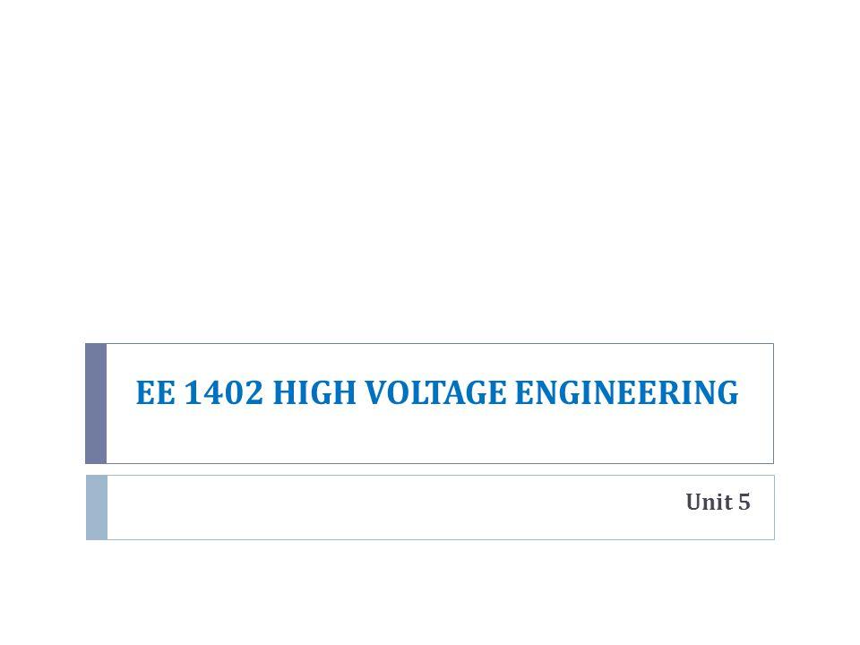 EE 1402 HIGH VOLTAGE ENGINEERING