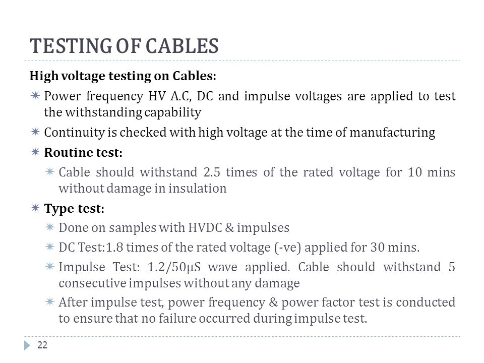 TESTING OF CABLES High voltage testing on Cables: