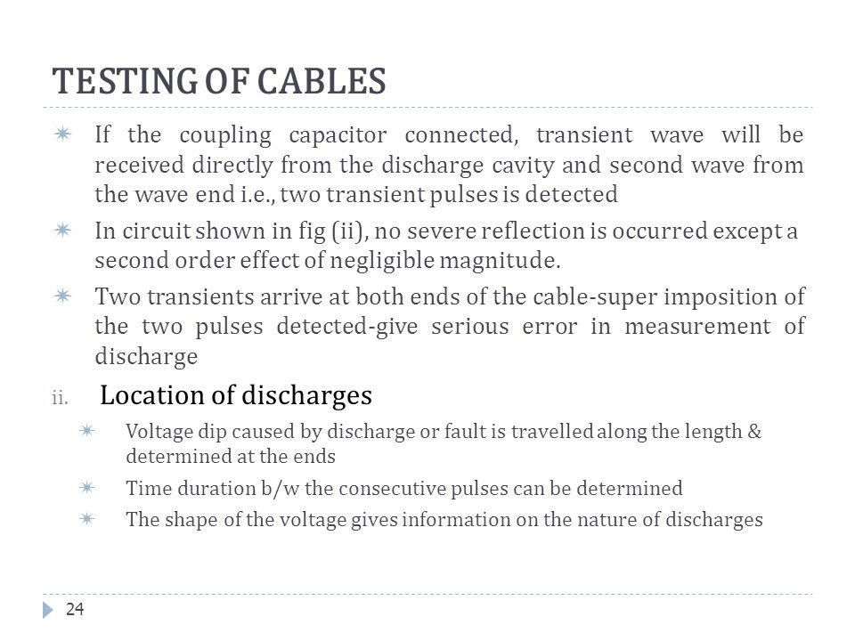 TESTING OF CABLES Location of discharges