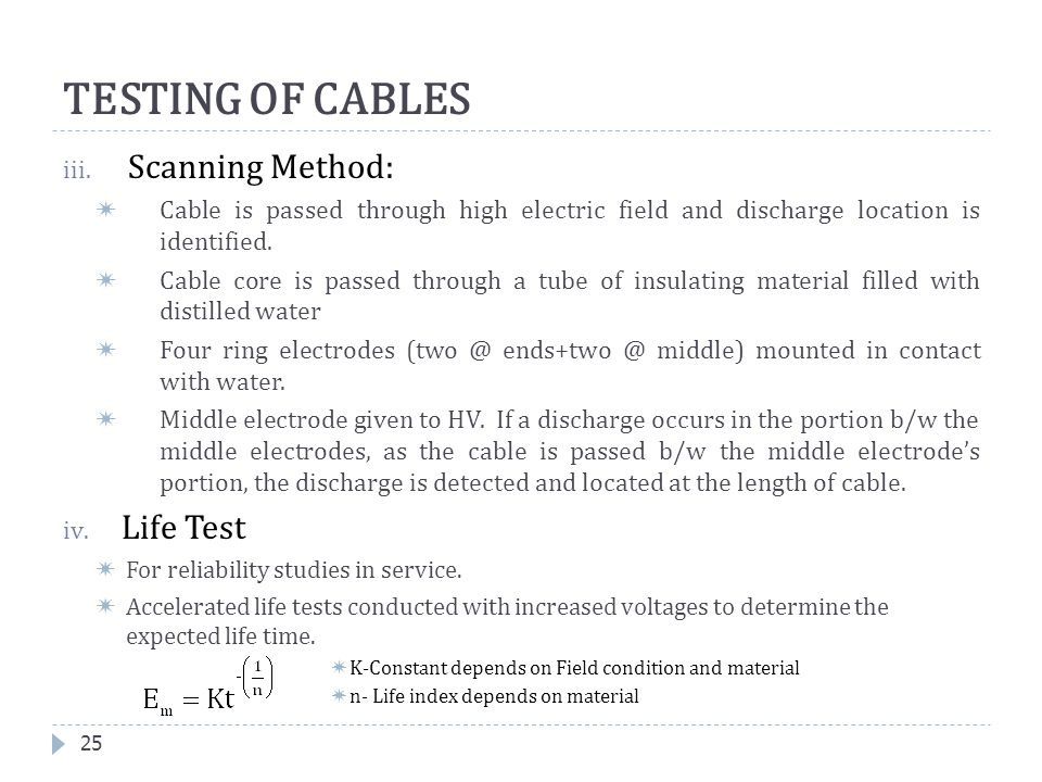 TESTING OF CABLES Scanning Method: Life Test