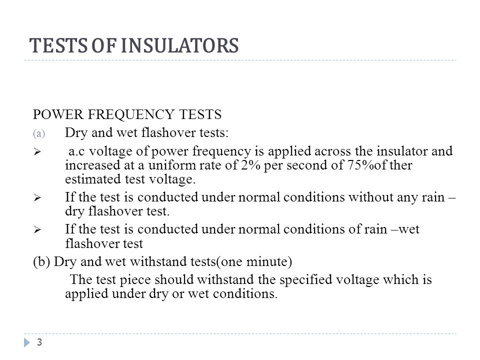 TESTS OF INSULATORS POWER FREQUENCY TESTS Dry and wet flashover tests: