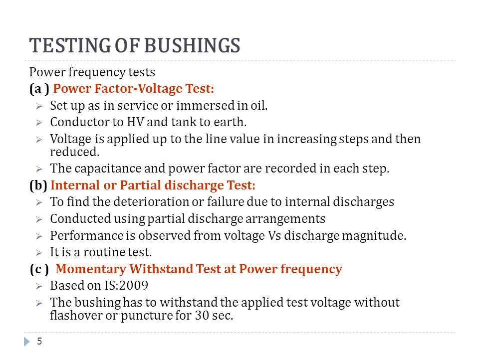 TESTING OF BUSHINGS Power frequency tests
