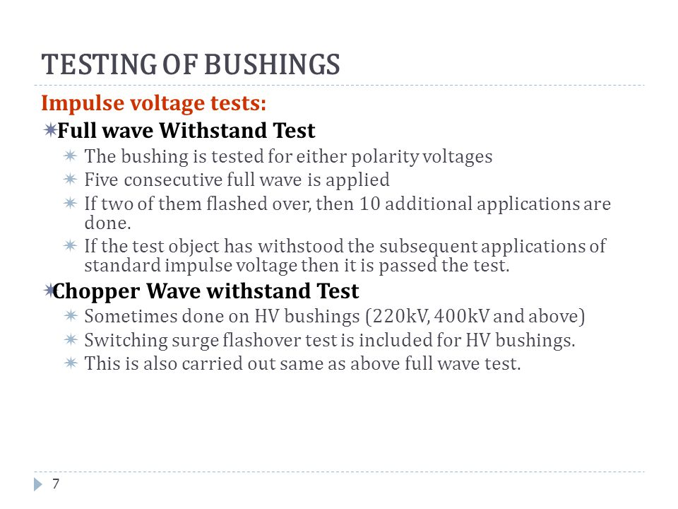TESTING OF BUSHINGS Impulse voltage tests: Full wave Withstand Test