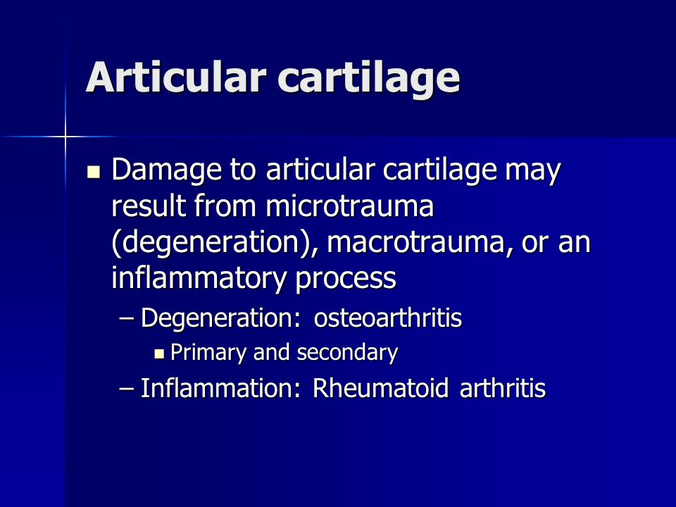 Articular cartilage Damage to articular cartilage may result from microtrauma (degeneration), macrotrauma, or an inflammatory process.