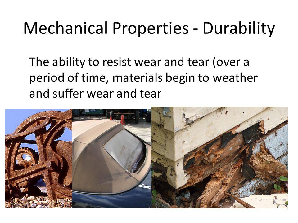 Mechanical Properties - Durability