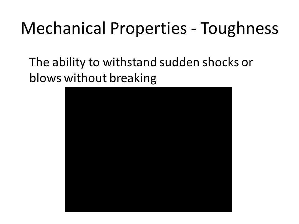 Mechanical Properties - Toughness