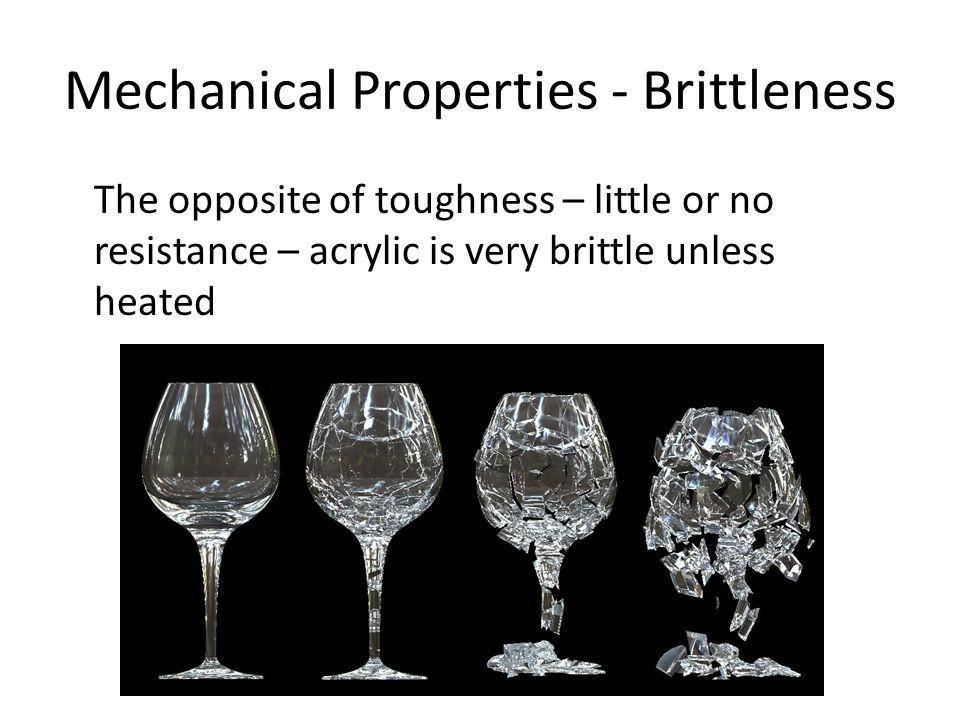 Mechanical Properties - Brittleness