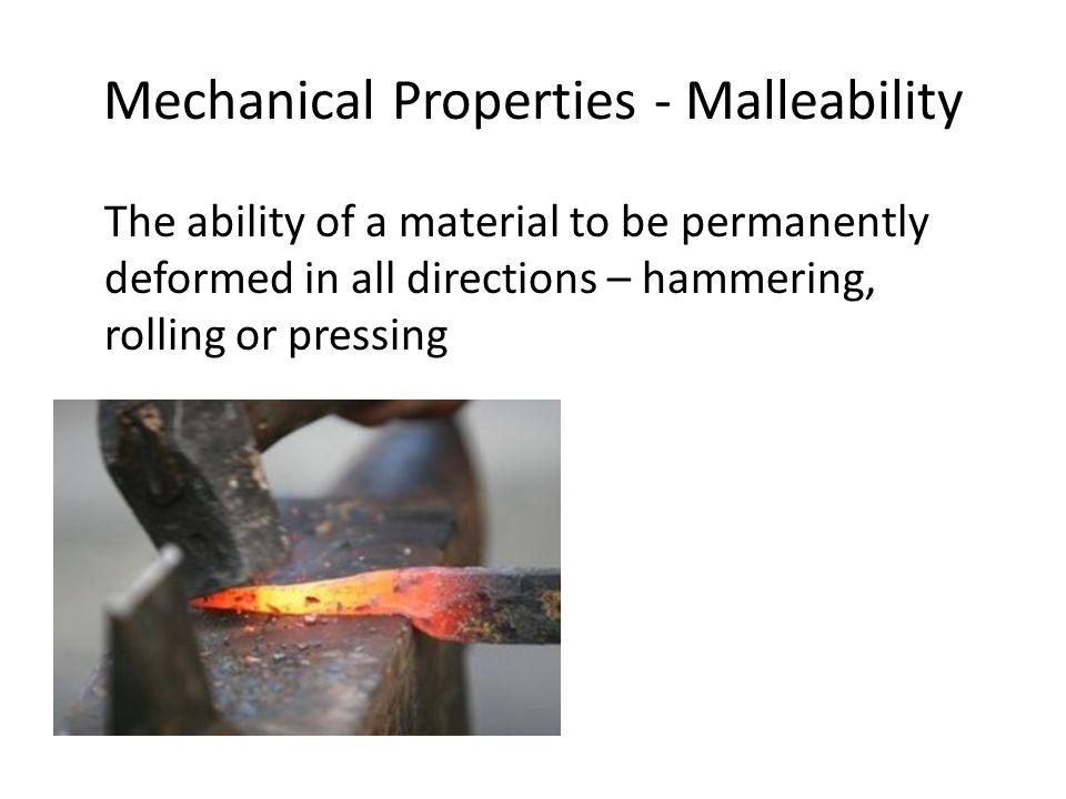 Mechanical Properties - Malleability