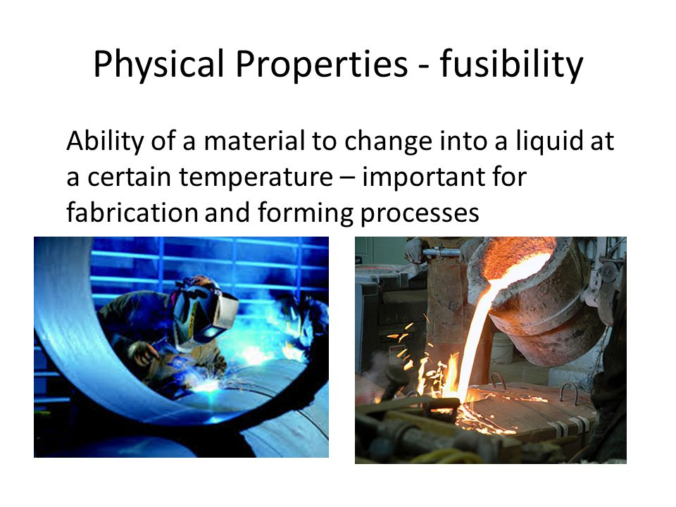 Physical Properties - fusibility