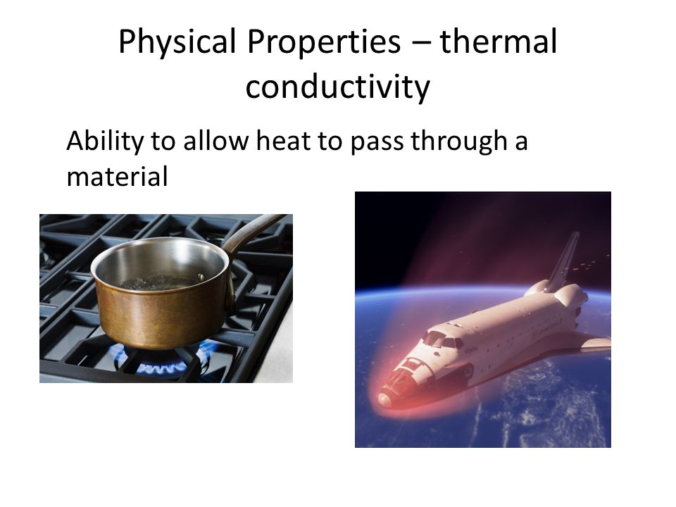 Physical Properties – thermal conductivity
