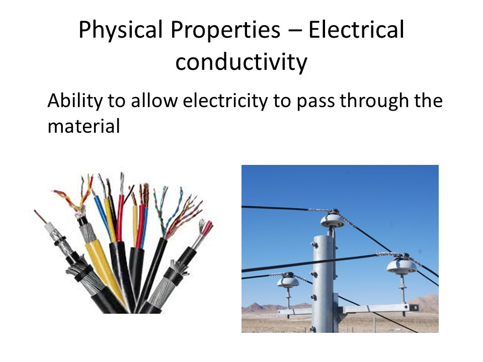 Physical Properties – Electrical conductivity