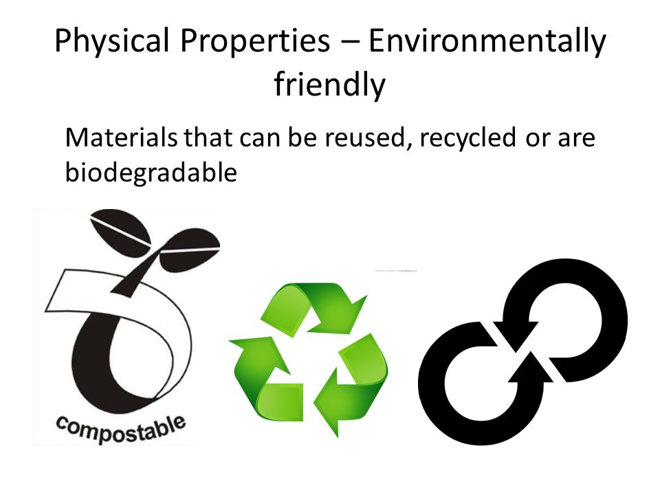 Physical Properties – Environmentally friendly