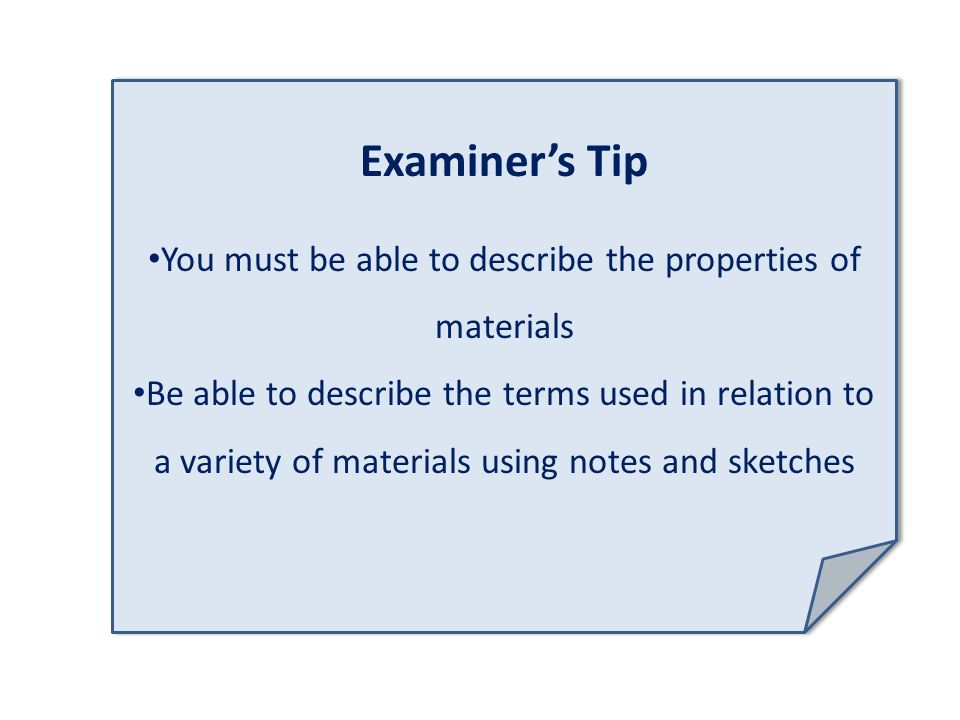You must be able to describe the properties of materials